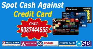 Spot Cash Against Credit Card in Chennai - 9087444555 Spot Cash on credit card at 2.5 %